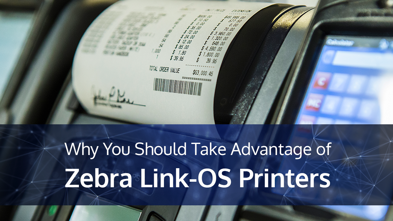 advantage of Zebra Link-OS Printers